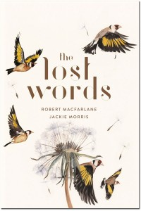 Lost Words by Robert Macfarlane and Jackie Morris